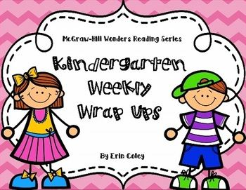 McGraw-Hill Wonders Reading Series Kindergarten Weekly Wrap Ups