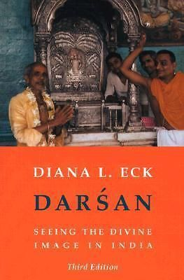 Darsan, Seeing the Divine Image in India by Diana L. Eck, 9780231112659.