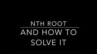 Nth Root Of A Number And How To Solve It - YouTube