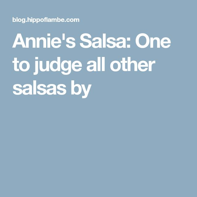 Annie's Salsa: One to judge all other salsas by