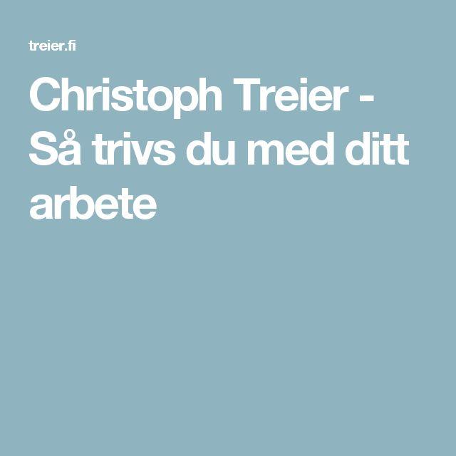 Christoph Treier -   Så trivs du med ditt arbete