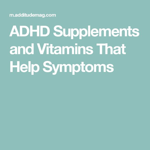 ADHD Supplements and Vitamins That Help Symptoms