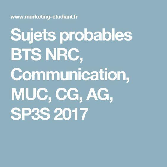 Sujets probables BTS NRC, Communication, MUC, CG, AG, SP3S 2017