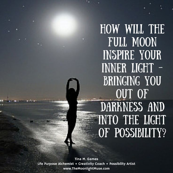 How will the full moon inspire your inner light - bringing you out of darkness and into the light of possibility?