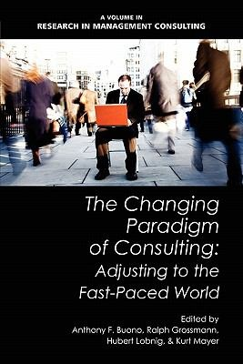 The Changing Paradigm of Consulting : Adjusting to the Fast-Paced World edited by Anthony F. Buono ... [et al.]. http://libcat.bentley.edu/record=b1332321~S0
