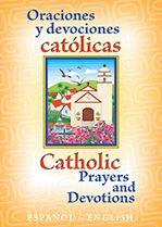 Oraciones y devociones catolicas/Catholic Prayers and devotions in English and Spanish