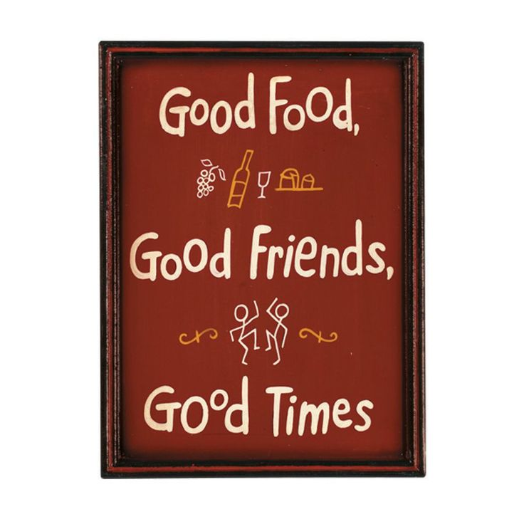 Cheers To Good Friends Good Food And Good Times Quotes