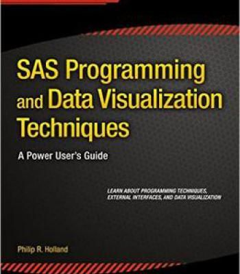 Sas Programming And Data Visualization Techniques: A Power User'S Guide PDF