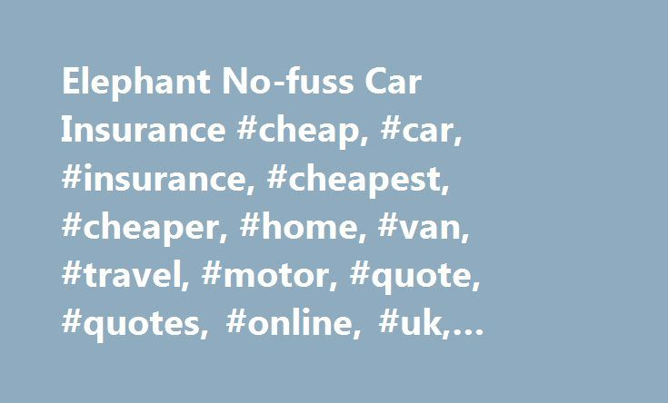 Elephant No-fuss Car Insurance #cheap, #car, #insurance, #cheapest, #cheaper, #home, #van, #travel, #motor, #quote, #quotes, #online, #uk, #elephant # http://jamaica.remmont.com/elephant-no-fuss-car-insurance-cheap-car-insurance-cheapest-cheaper-home-van-travel-motor-quote-quotes-online-uk-elephant/  # How much does it cost to run a car for a year? Online car insurance provider, elephant.co.uk has calculated the annual running costs for three motorists with different circumstances. The total…