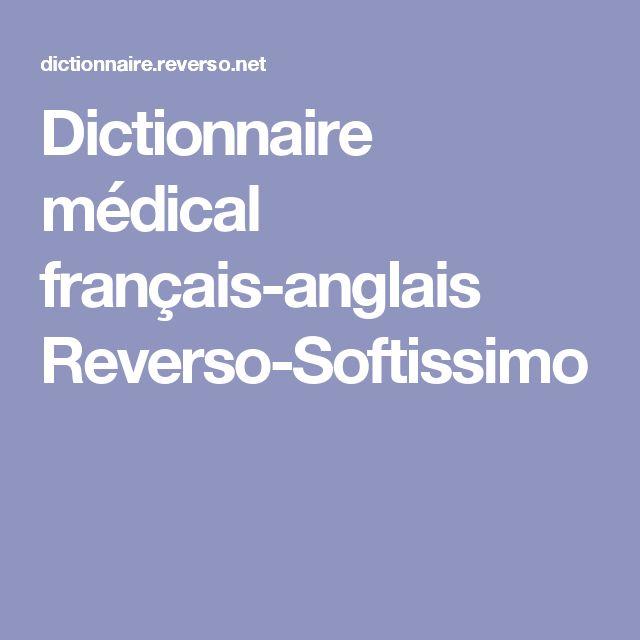 Dictionnaire médical français-anglais Reverso-Softissimo