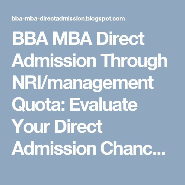 BBA MBA Direct Admission Through NRI/management Quota: Evaluate Your Direct Admission Chance in Best MBA ...