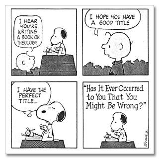 Schulz knew that a truly wise person always has more questions than answers.