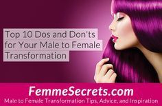 Top 10 Dos and Don'ts for Your Male to Female Transformation : http://feminizationsecrets.com/dos-donts-male-to-female-transformation/?utm_content=bufferb4625&utm_medium=social&utm_source=pinterest.com&utm_campaign=buffer