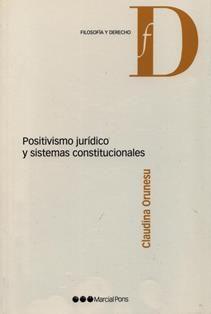 Positivismo jurídico y sistemas constitucionales / Claudina Orunesu. 341 F3 2012 O