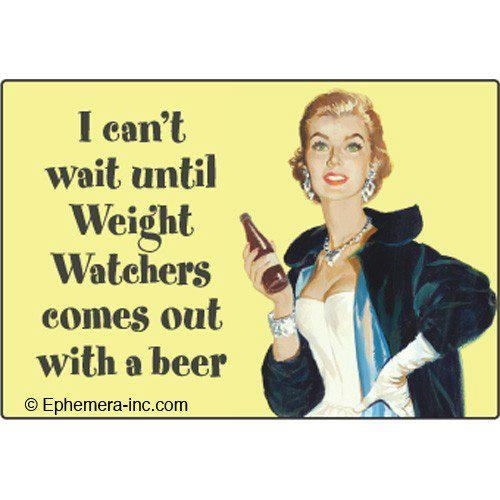 I can't wait until Weight Watchers comes out with a beer