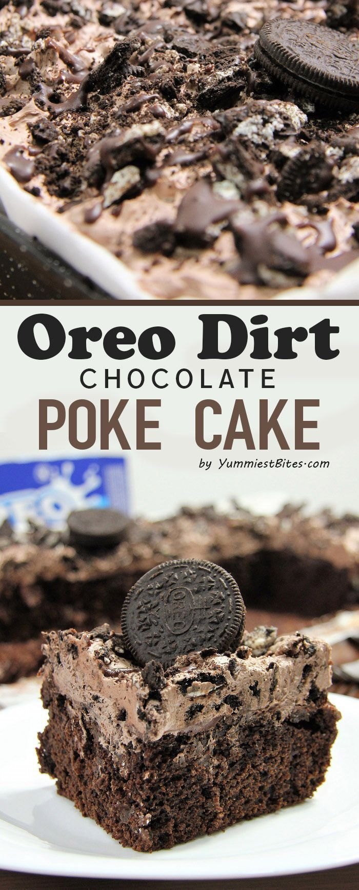 Special poke cake with a perfect chocolate mousse and crushed Oreo dirt can make your weekend mmm� As you take bite the cake is melting in your mouth like an ice cream filled with crumbs of heaven and a dirt of hell. All the good and all the bad came toge