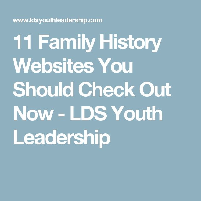 11 Family History Websites You Should Check Out Now - LDS Youth Leadership
