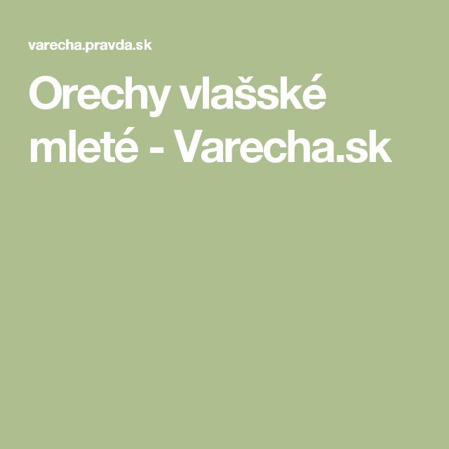 Orechy vlašské mleté - Varecha.sk