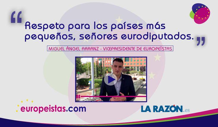 Blogs La Razón | Por Miguel Ángel Arranz | Los eurodiputados no pueden olvidarse de uno de los principales valores de la Unión Europea: la igualdad. Deben tratar con el mismo respeto tanto a los países más grandes como a los más pequeños.