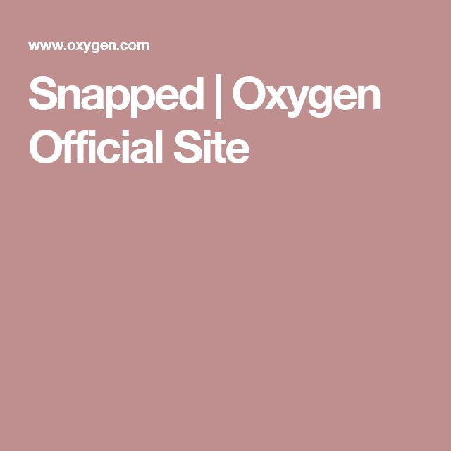 Snapped | Oxygen Official Site