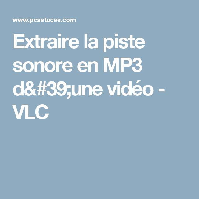 Extraire la piste sonore en MP3 d'une vidéo - VLC