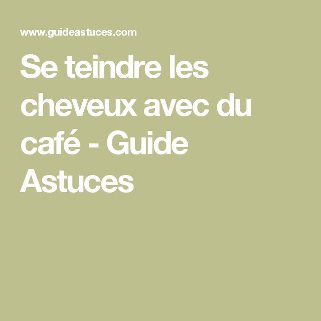 Se teindre les cheveux avec du café - Guide Astuces