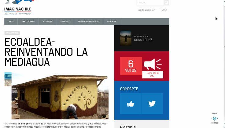 Proyecto de Innovación:  Eco-aldea Bioconstructiva e inscripción psico-política. PROYECTO EMERGENCIA DEL CAMPAMENTO COMO ALDEA ECOMODULAR Y BIOCONSTRUCTIVA…REINVENTANDO LA MEDIAGUA ROSI LÓPEZ Adolfo Vásquez Rocca Restauración Patrimonial DUOC-UC Vota Aquí ↓ http://www.socialab.com/desafios/ideas_imaginachile/recientes/1/36
