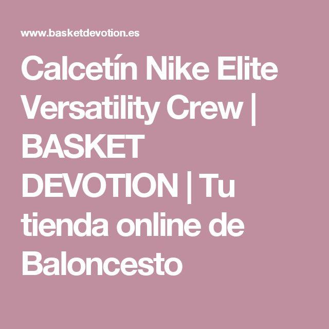 Calcetín Nike Elite Versatility Crew | BASKET DEVOTION | Tu tienda online de Baloncesto