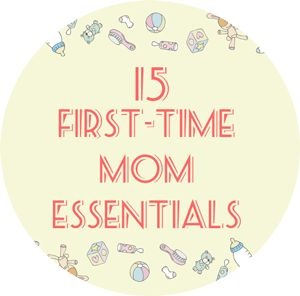 15 First Time Mom Essentials | Honeysuckle and Lace