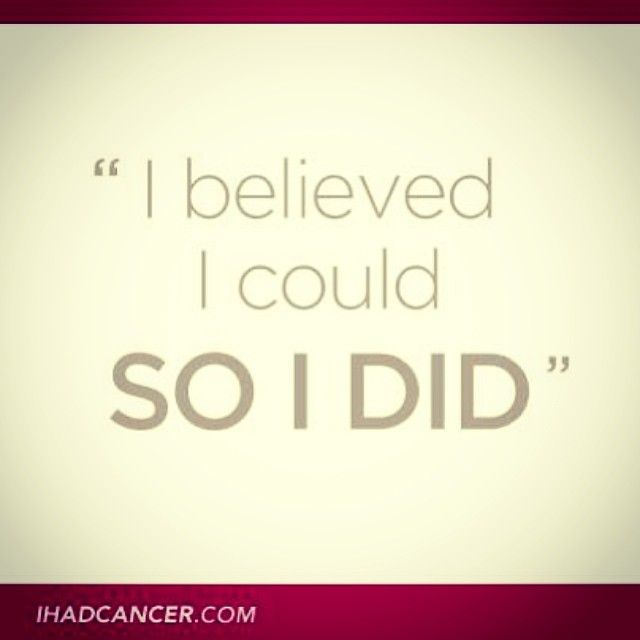 Believe in yourself and the strength that you have. You can beat this! #CancerSurvivor #Cancer #CancerFighter #FuckCancer #CancerSucks #Strong #Survivor #NeverGiveup #StayStrong #CureCancer #Believe #Strength