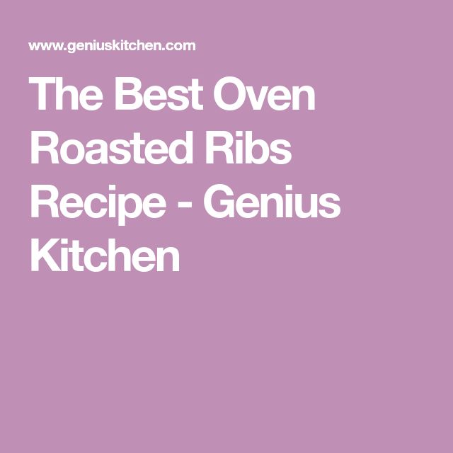 The Best Oven Roasted Ribs Recipe - Genius Kitchen