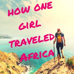 How one girl traveled Africa.
