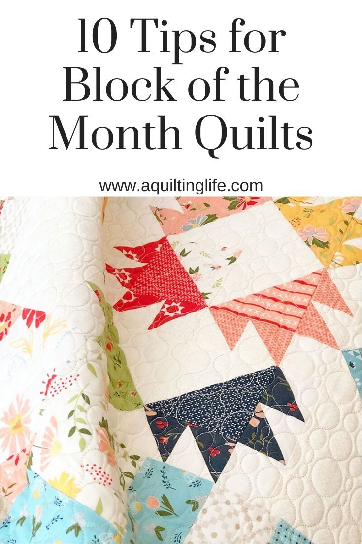 Block Heads 3 10 Tips For Block Of The Month Projects A Quilting Life In 2020 Block Of The Month Quilts Quilting Blogs