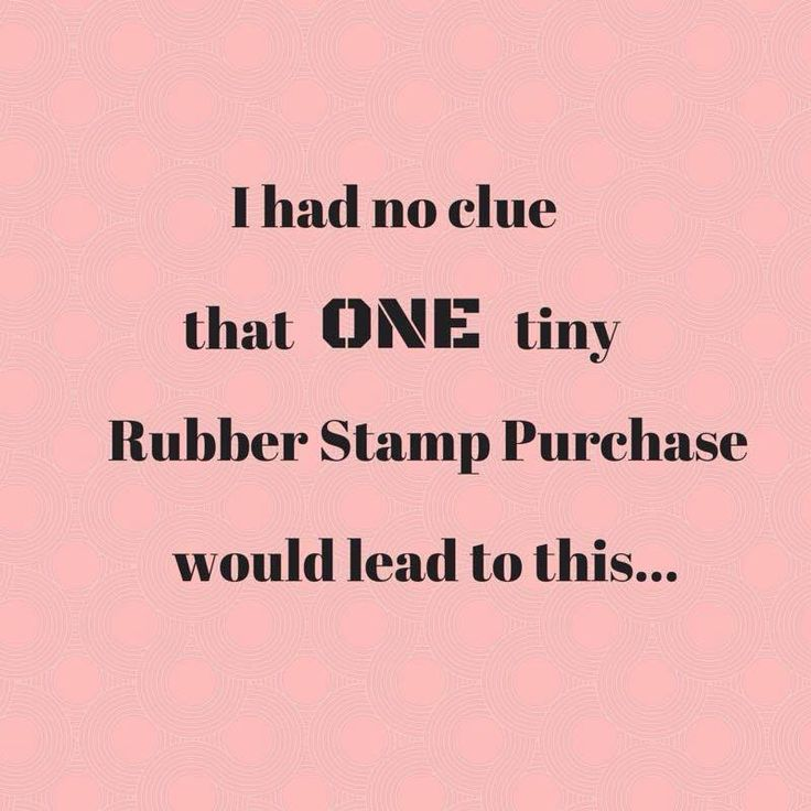 Oh, so, true - along with paper, stickers and embellies! Simple Pleasures Rubber Stamps and Scrapbooking.