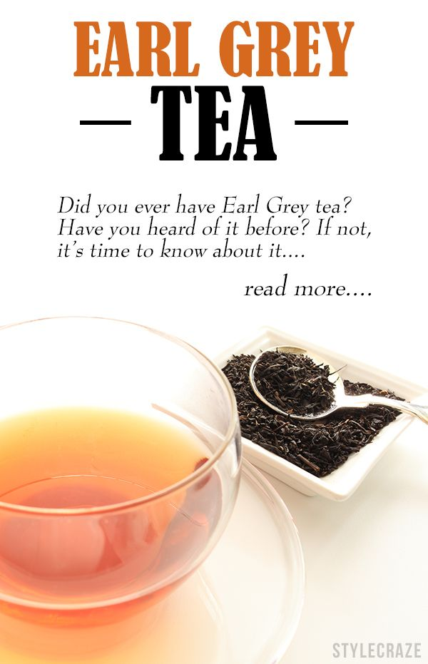 My very favorite tea - You never smelled anything so wonderful... 10 Amazing Benefits Of Earl Grey Tea