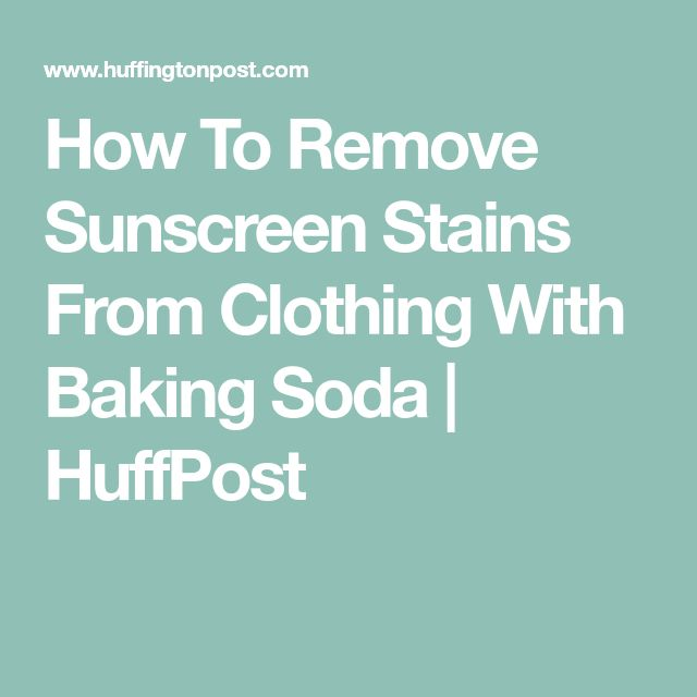 How To Remove Sunscreen Stains From Clothing With Baking Soda | HuffPost