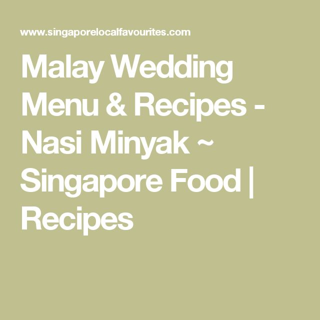 Malay Wedding Food: Malay Wedding Menu & Recipes