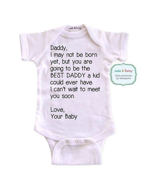6b1cba7ee Daddy, I may not be born yet, but you are going to be the BEST DADDY - baby  birth pregnancy announcement onesie bodysuit