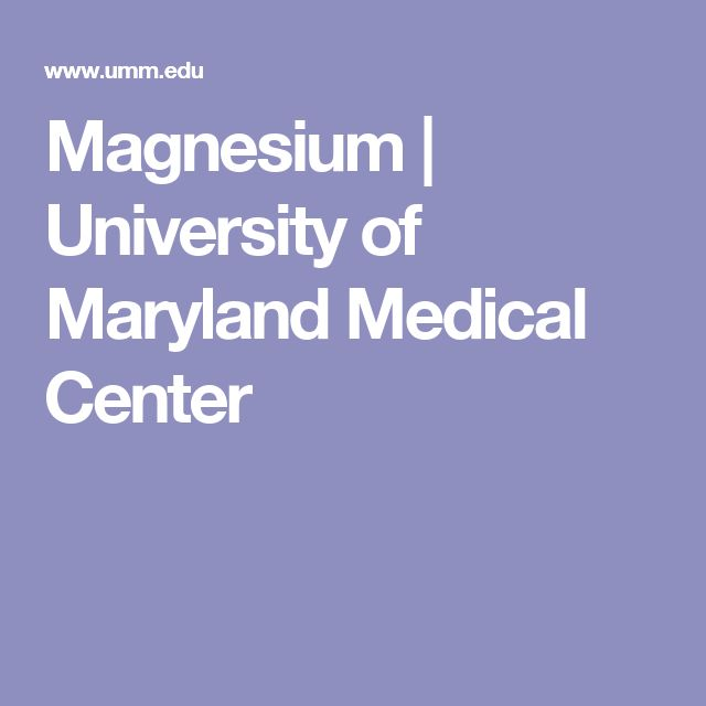 Magnesium | University of Maryland Medical Center