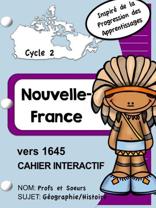 Cahier interactif de la Nouvelle-France vers 1645 ... Profs et Soeurs