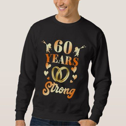Perfect 60th Wedding Anniversary Gift For Couple. Sweatshirt - personalize gift idea special custom diy or cyo