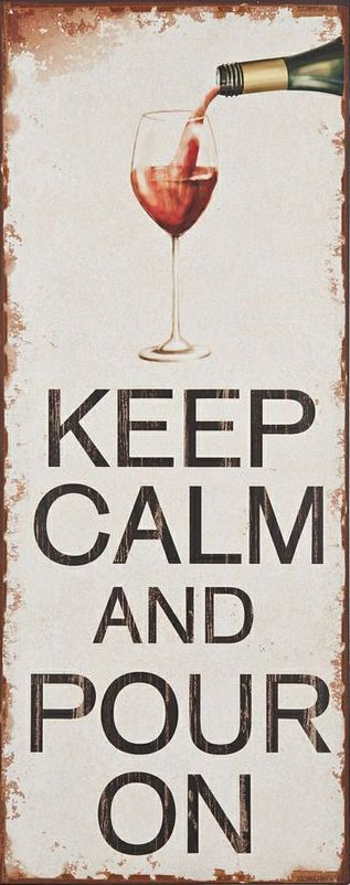 Keep Calm & Pour On ... Wine! #quote #wall #art