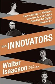The Innovators ( by Walter Isaacson)