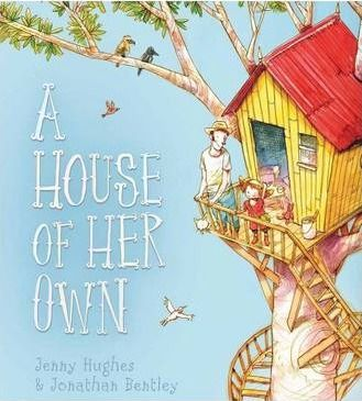 A House of Her Own : Jenny Hughes : 9781760121471 Audrey is bigger than she was yesterday. Now she needs a bigger house. So she tells her dad to build her one. At the top of a tree. It is an ideal house. It has a bathtub for snorkeling, a place to drink tea, and somewhere to hide the dirty cups. The house is perfect in every way. Except for one thing ...