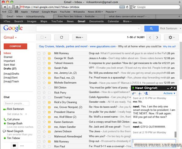 Rick Santorum's Gmail Inbox. Pay special attention to the email from Michelle Bachmann...Santorum Fiction, Die Laugh, Santorum Inbox, Fiction Inbox, Caught Santorum, Gmail Inbox, Santorum Email, Email Inbox, Rick Santorum