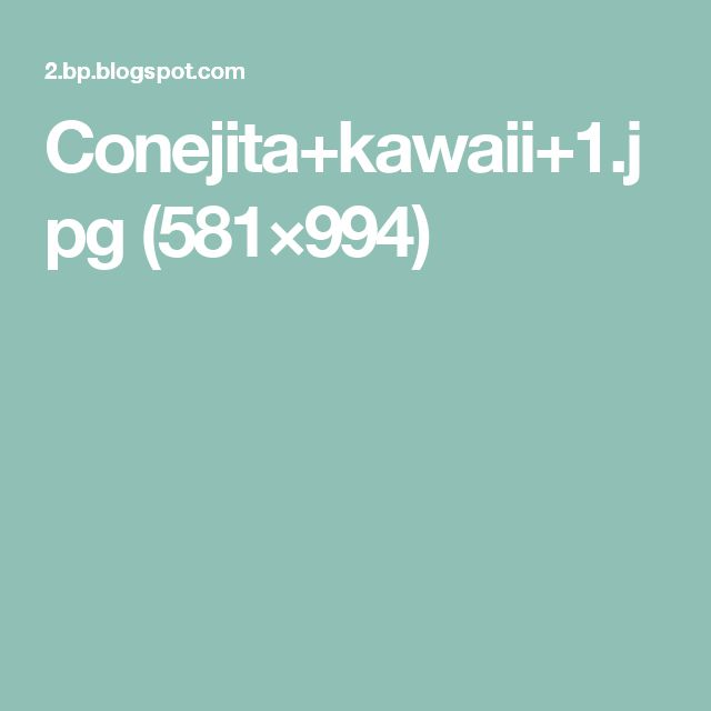 Conejita+kawaii+1.jpg (581×994)