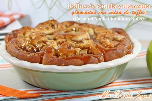 Mis Dulces Joyas: Rollos de canela y manzana glaseados con salsa de toffee (Caramel Apple Cinnamon Rolls)