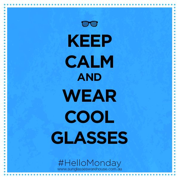 """#HelloMonday: Stay classy!  Grab your cool glasses at http://www.sunglasseswarehouse.com.au/"""