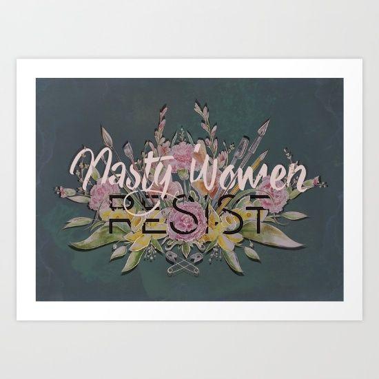 Nasty Women Resist: Les Fleurs de la Resistance