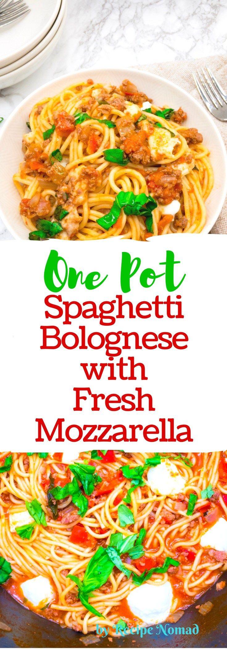 One Pot Spaghetti Bolognese with Fresh Mozzarella | Recipe Nomad  http://www.recipenomad.com/one-pot-spaghetti-bolognese-with-fresh-mozzarella/